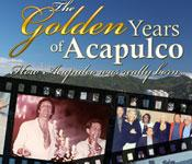 The Golden Years of Acapulco by Miguel Torres